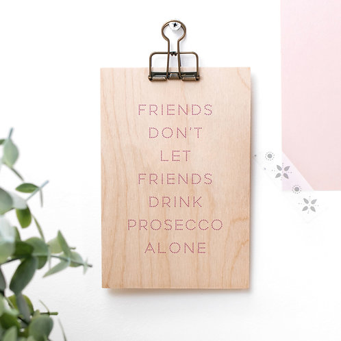 Prosecco Friends Wooden Plaque with Hanger x 3
