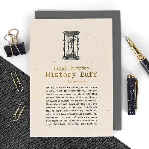 History Buff Luxury Foil Birthday Card with Quotes