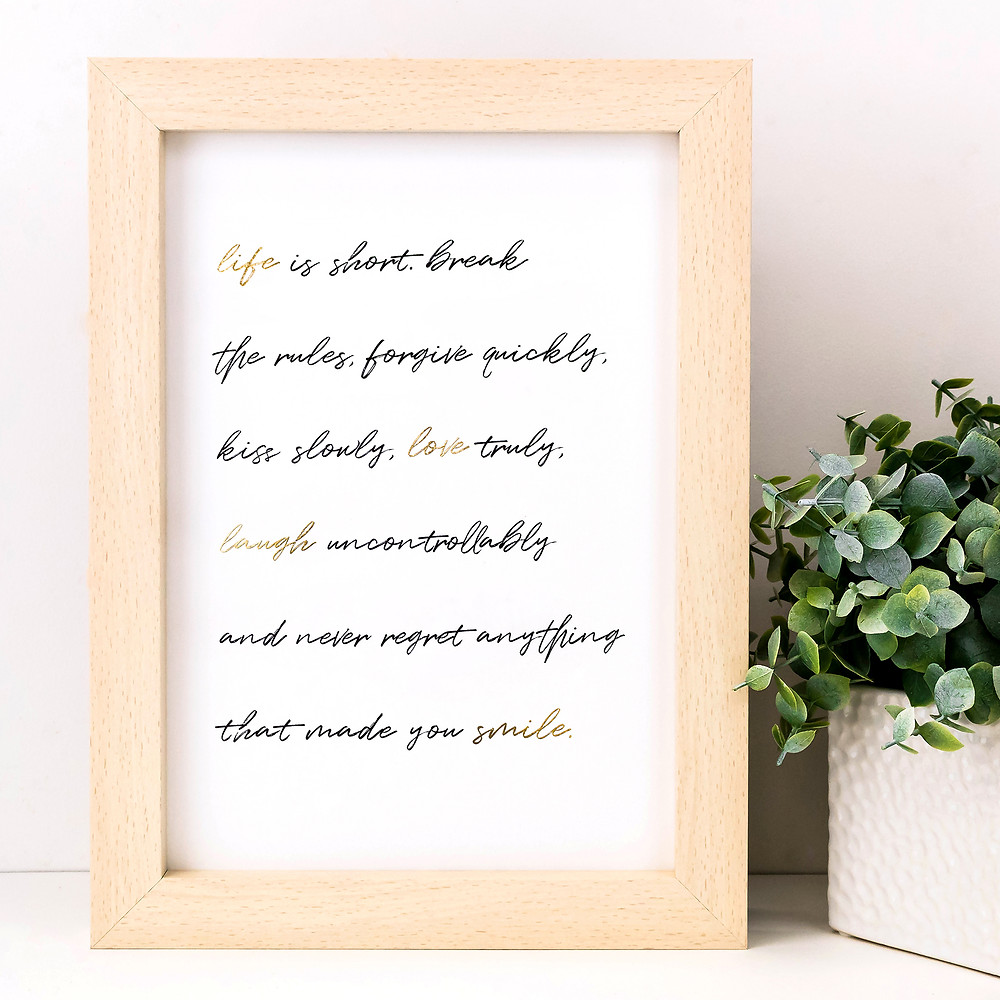 Life is Short Gold Foil Print