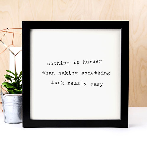 'Nothing Is Harder' Unframed Typewriter Print
