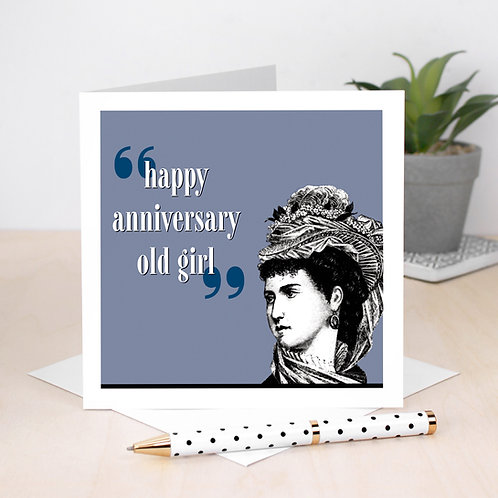 Happy Anniversary Old Girl Funny Card for Her