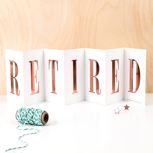 Retirement 'RETIRED' Foil Concertina Card