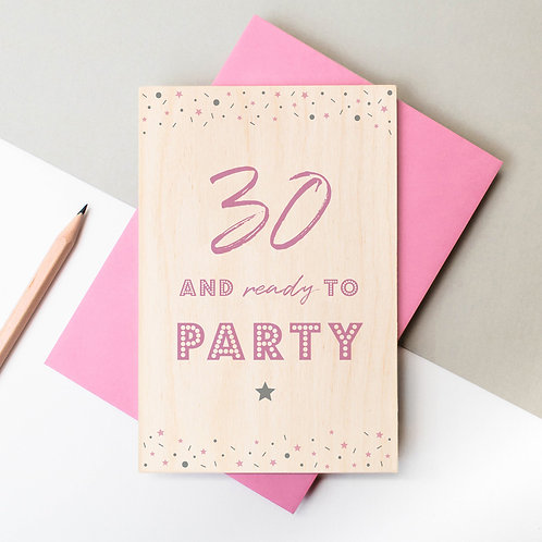 30 Ready to Party Wooden Birthday Plaque Card