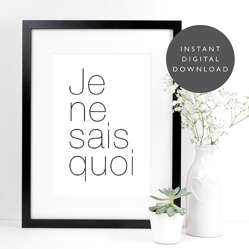 Je Ne Sais Quoi French A4 Printable Wall Art [DOWNLOAD ONLY]