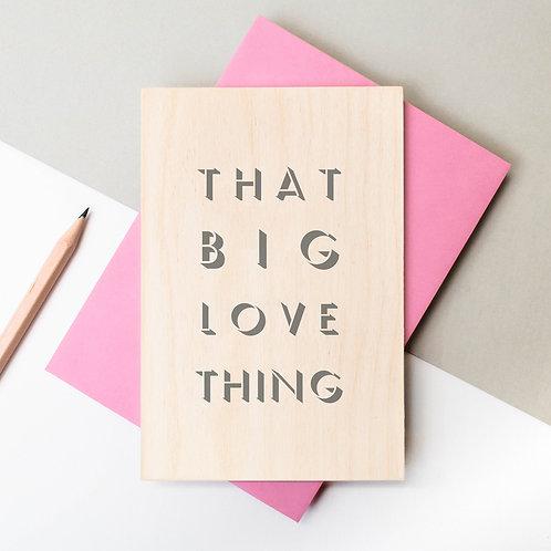 Big Love Thing Wooden Keepsake Card