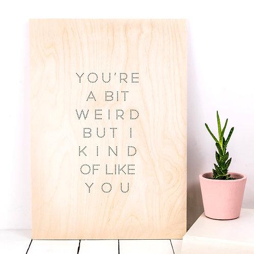 'I Like You' A4Wooden Print x 3