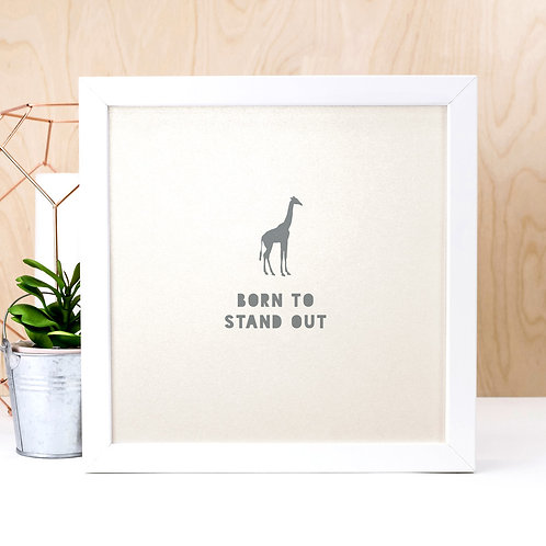 Giraffe | Born to Stand Out | Pearl Inspirational Print