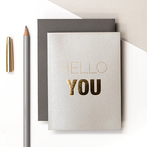 HELLO YOU Mini Metallic Card  | Precious Metals