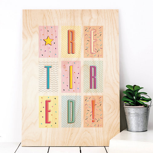 Retired! Geometric Wooden Party Plaque