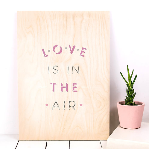 'Love is in the Air' A4 Wooden Print x 3