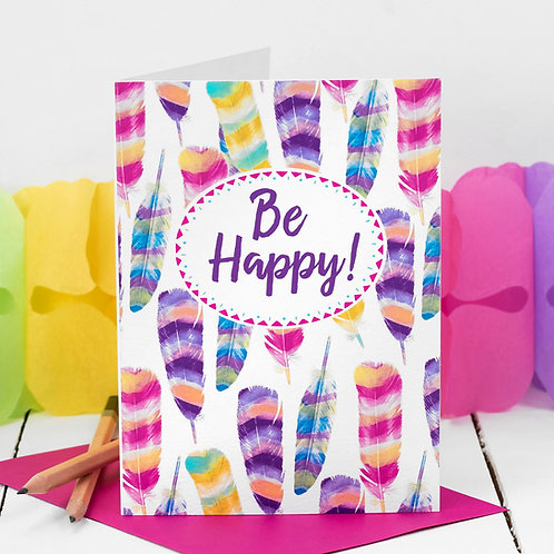Be Happy Feathers Inspiring Greeting Card