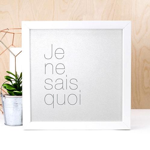 Je Ne Sais Quoi | Silver Typographic Quote Print