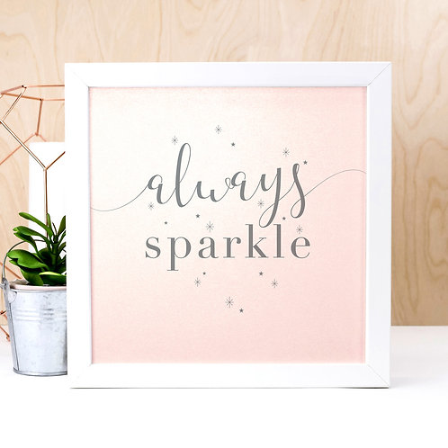 Always Sparkle | Iridescent Pink and Grey Quote Print