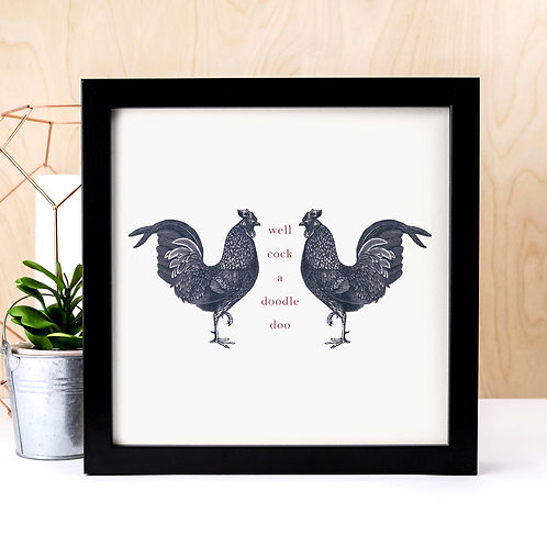 Cock-a-Doodle-Doo Unframed Quote Print