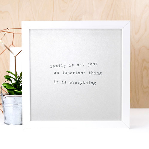 Family is Everything | Silver Typographic Quote Print