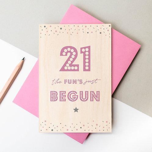 21 The Fun's Begun Wooden Birthday Plaque Card