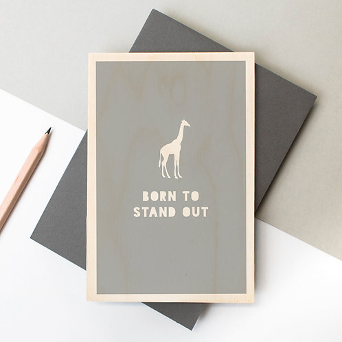 Born to Stand Out | Grey Wooden Keepsake Card