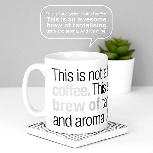 It's Mine! Taste and Aroma Coffee Mug