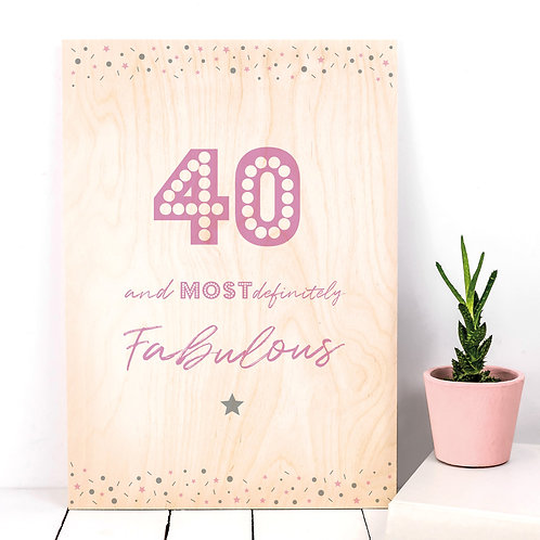 40 and Fabulous Wooden Birthday Party Plaque