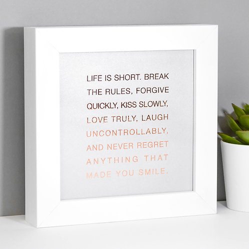 Life is Short | Mini Pearlescent Framed Print