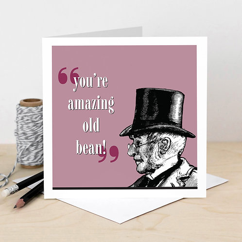 You're Amazing Old Bean Greeting Card