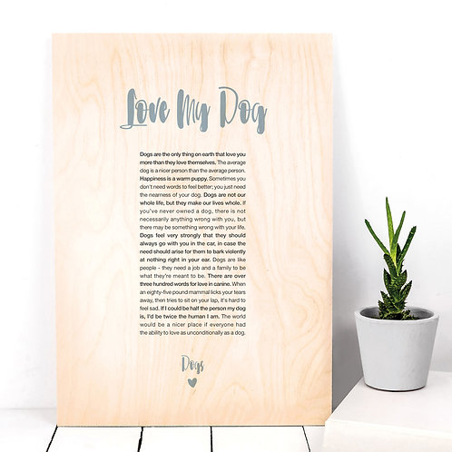 Love My Dog A4 Wooden Plaque Print x 3