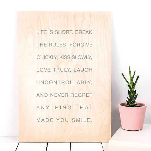 Life is Short Quote | Wooden Plaque Print