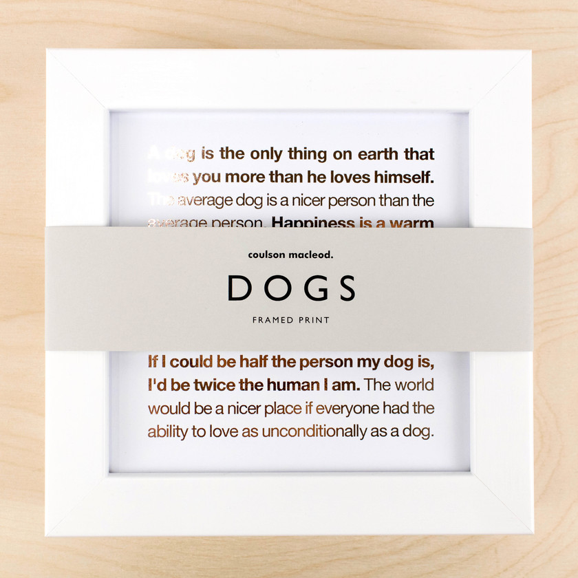 Dog Lover Quotes Print with Copper Metallic Foil Framed in a Chunky White Frame