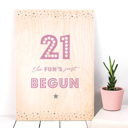 21 The Fun's Begun A4 Wooden Plaque Print x 3