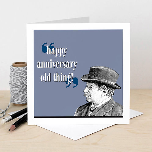 Happy Anniversary Old Thing Funny Card for Him