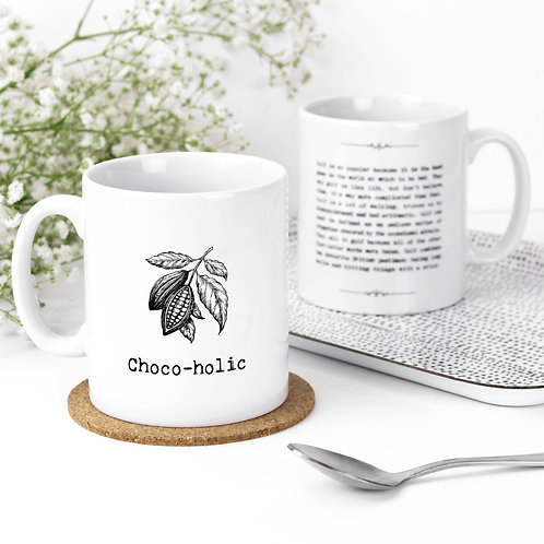 Chocoholic Funny Quotes Mug for Chocolate Lovers