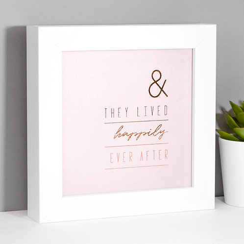 Happily Ever After Rose Gold/Pink Framed Print x 3
