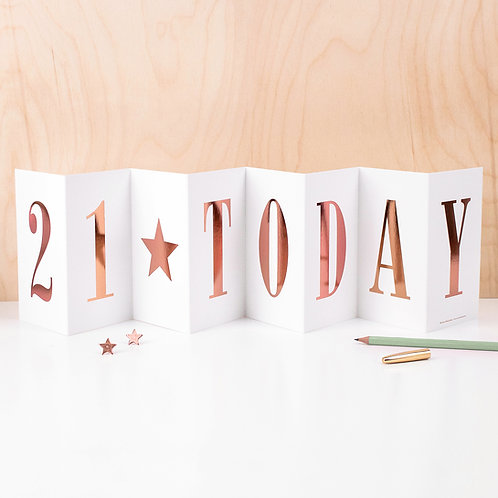 Milestone Birthday '21 TODAY' Rose Gold Concertina Card