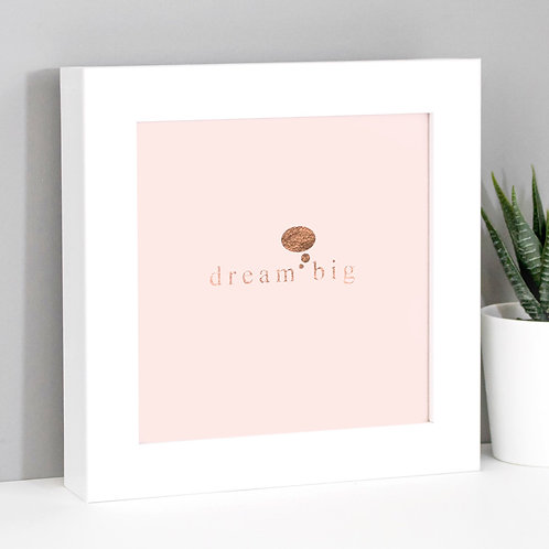 Dream Big Rose Gold/Pink Framed Print x 3