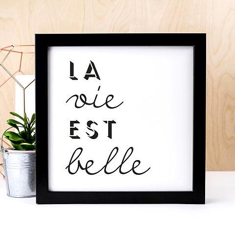 La Vie Est Belle Black And White Art Print