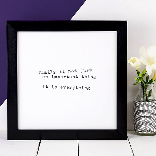 Family Is Everything | Typewriter Quote Print