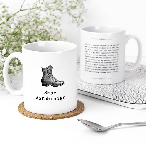 Shoe Worshipper Funny Quotes Mug for Her
