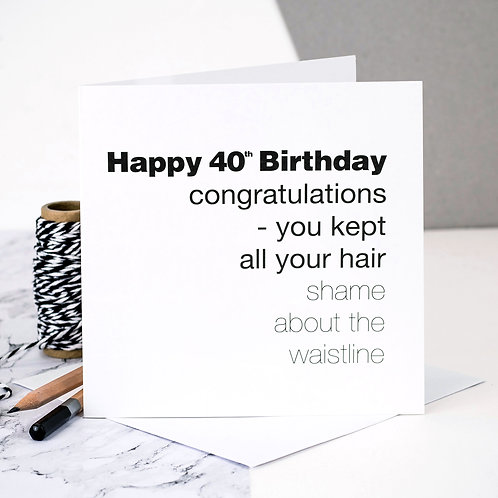 Funny 40th Birthday Card | Waistline x 6