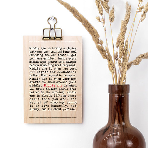 Middle Age Wise Words Wooden Plaque with Hanger x 3