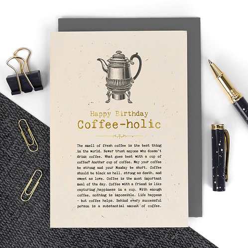 Coffee-holic Luxury Foil Birthday Card with Quotes