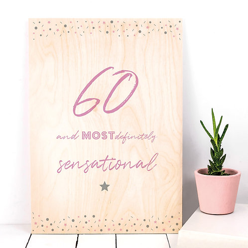 60 and Sensational A4 Wooden Plaque Print x 3