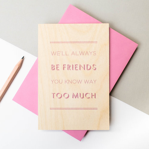 'You Know Too Much' Wooden Friendship Card x 6