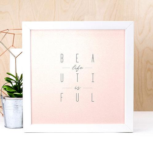 Life is Beautiful Glitter Pink Print x 3