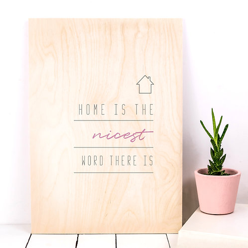 'Home Is The Nicest Word' A4 Wooden Print x 3