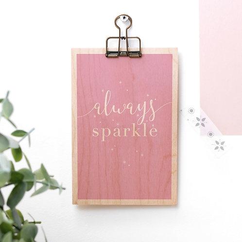Always Sparkle Pink Wooden Plaque with Hanger x 3