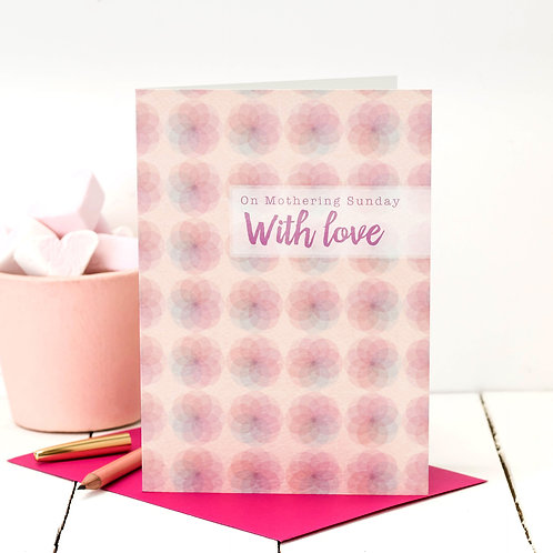 With Love Modern Floral Mothering Sunday Card