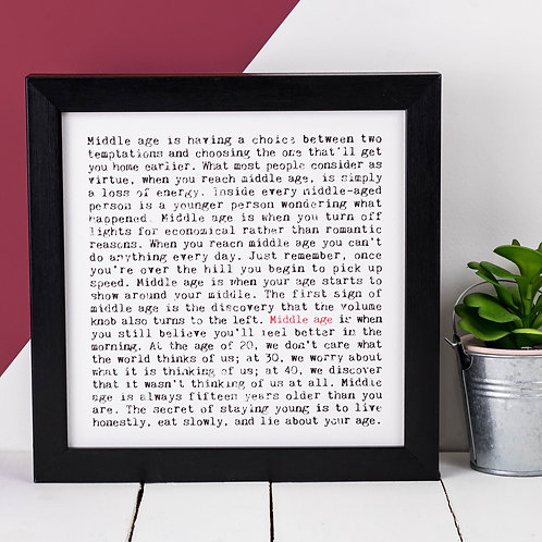Middle Age Wise Words Quotes Print for Birthdays