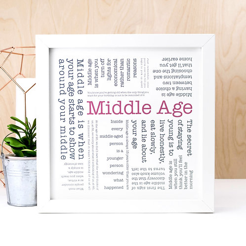 Middle Age Quotes Print for Birthdays