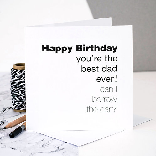 Funny Birthday Card for Dad | Can I Borrow The Car?