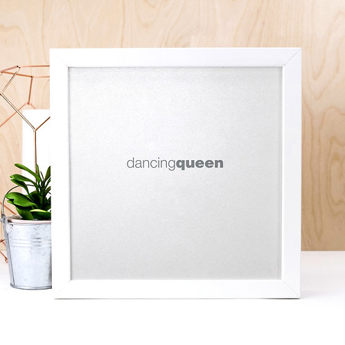 Dancing Queen | Silver Typographic Quote Print